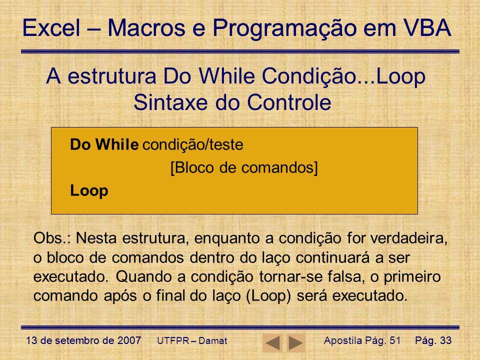A estrutura Do While Condição...Loop
