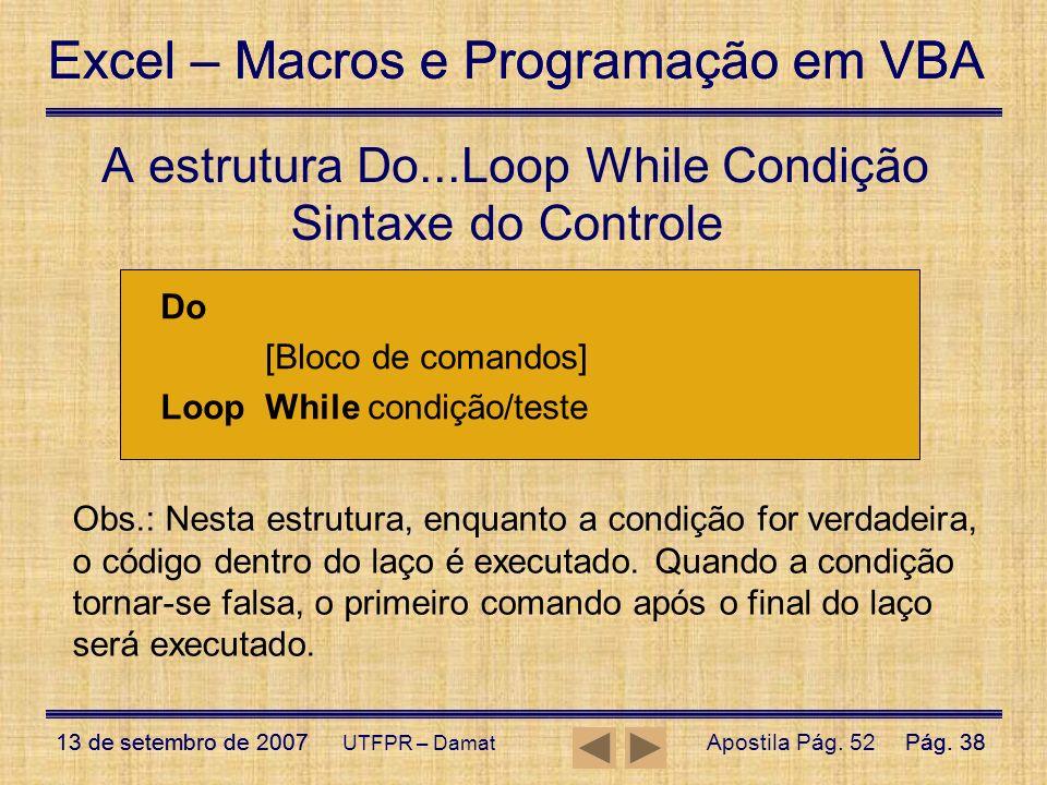 A estrutura Do...Loop While Condição