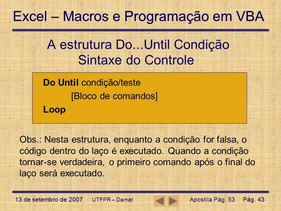 A estrutura Do...Until Condição