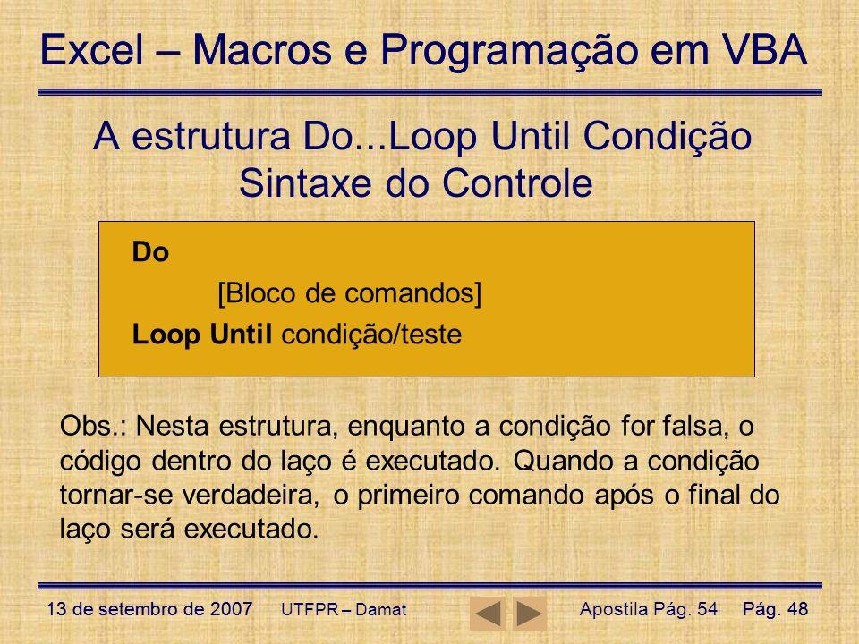 A estrutura Do...Loop Until Condição