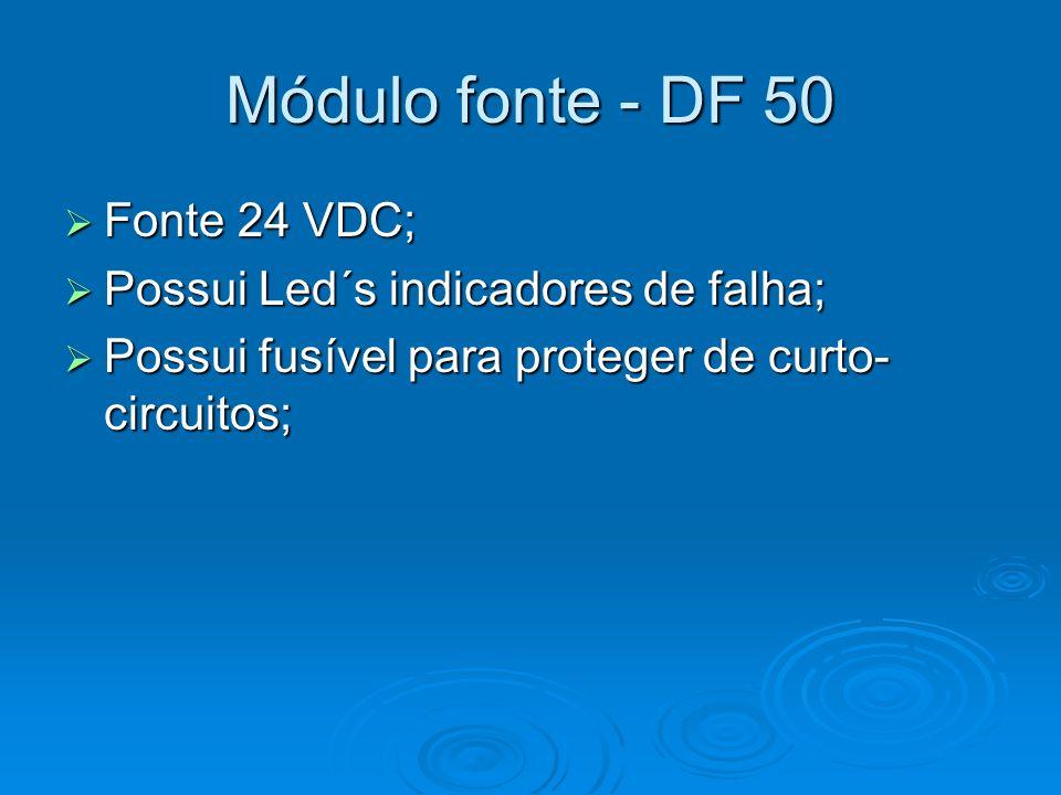Módulo fonte - DF 50 Fonte 24 VDC; Possui Led´s indicadores de falha;