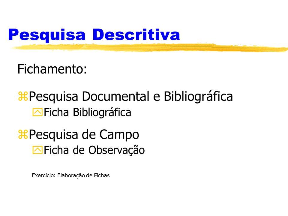 Pesquisa Descritiva Fichamento: Pesquisa Documental e Bibliográfica
