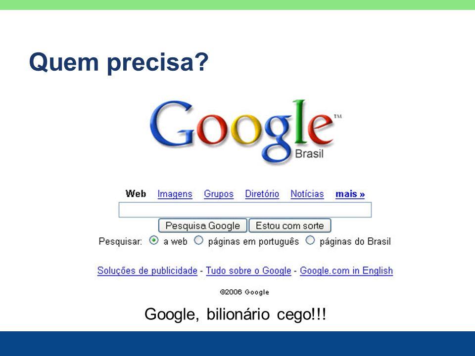 Google, bilionário cego!!!