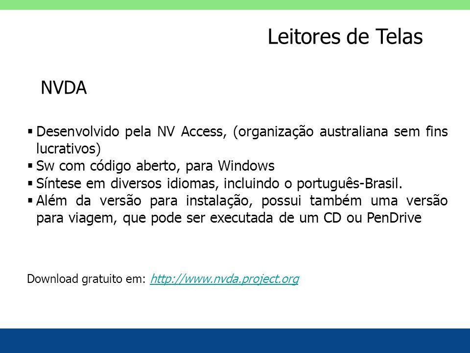 Leitores de Telas NVDA. Desenvolvido pela NV Access, (organização australiana sem fins lucrativos)