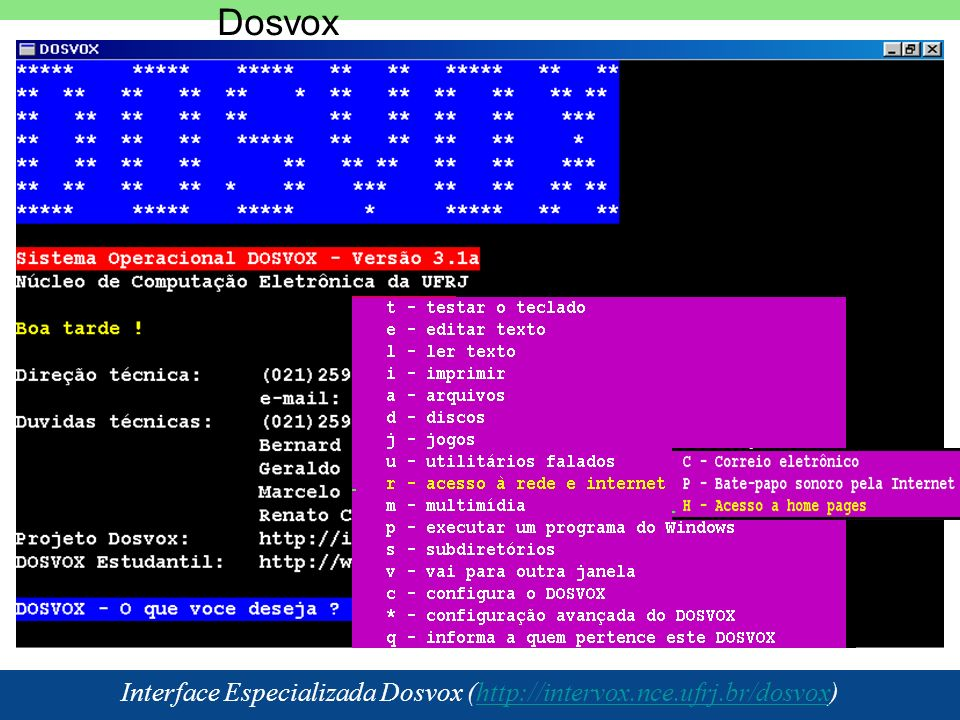 Interface Especializada Dosvox (http://intervox.nce.ufrj.br/dosvox)
