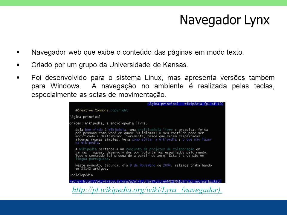 Navegador Lynx http://pt.wikipedia.org/wiki/Lynx_(navegador).