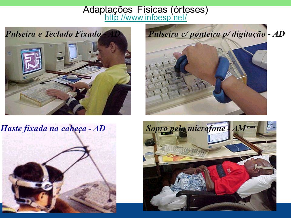 Adaptações Físicas (órteses)