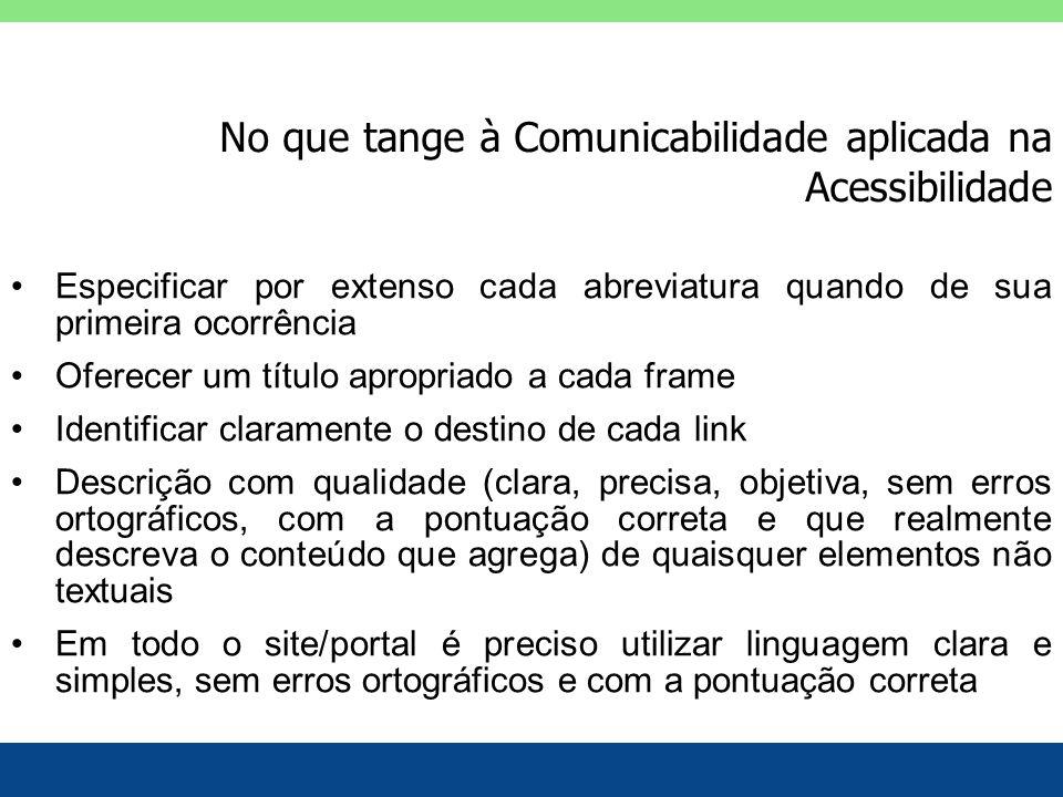No que tange à Comunicabilidade aplicada na Acessibilidade