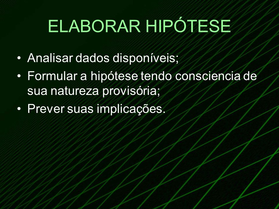 ELABORAR HIPÓTESE Analisar dados disponíveis;