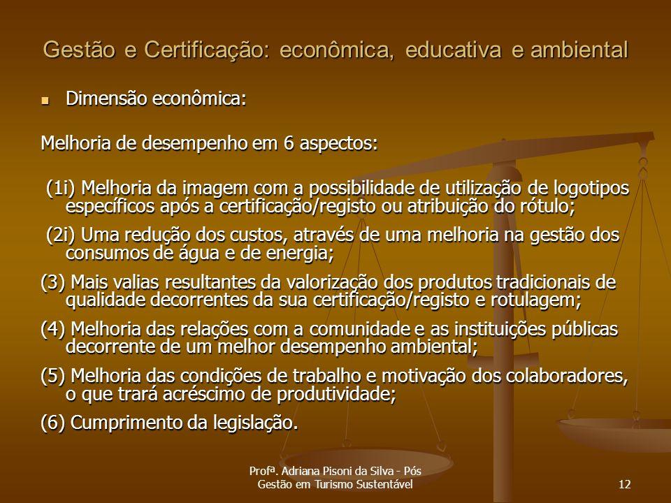 Gestão e Certificação: econômica, educativa e ambiental