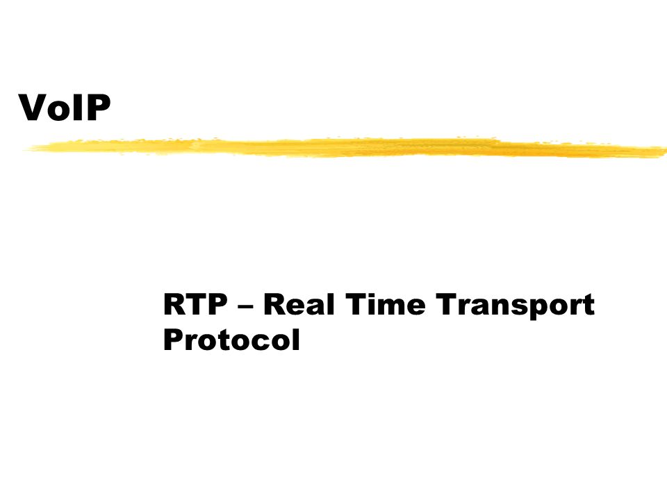 RTP – Real Time Transport Protocol