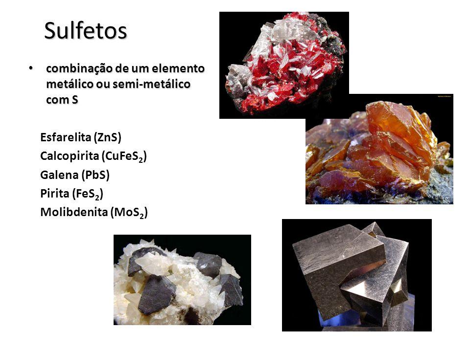 Sulfetos combinação de um elemento metálico ou semi-metálico com S