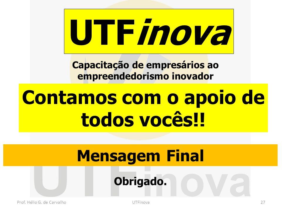 UTFinova Contamos com o apoio de todos vocês!! Mensagem Final