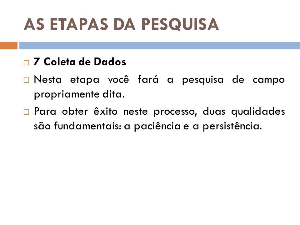 AS ETAPAS DA PESQUISA 7 Coleta de Dados
