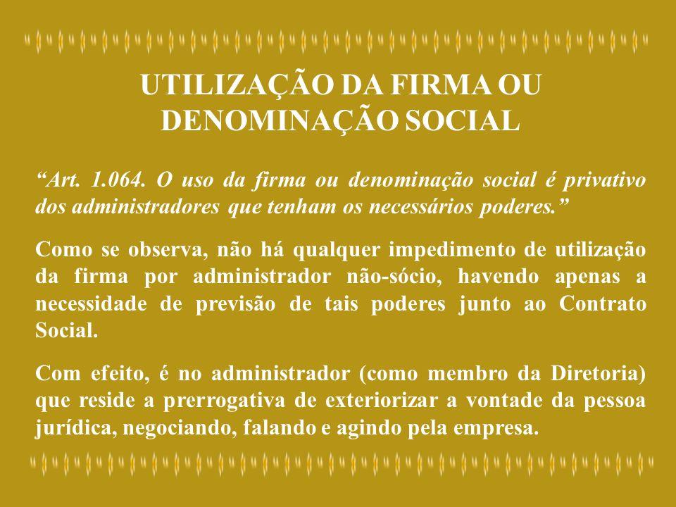 UTILIZAÇÃO DA FIRMA OU DENOMINAÇÃO SOCIAL