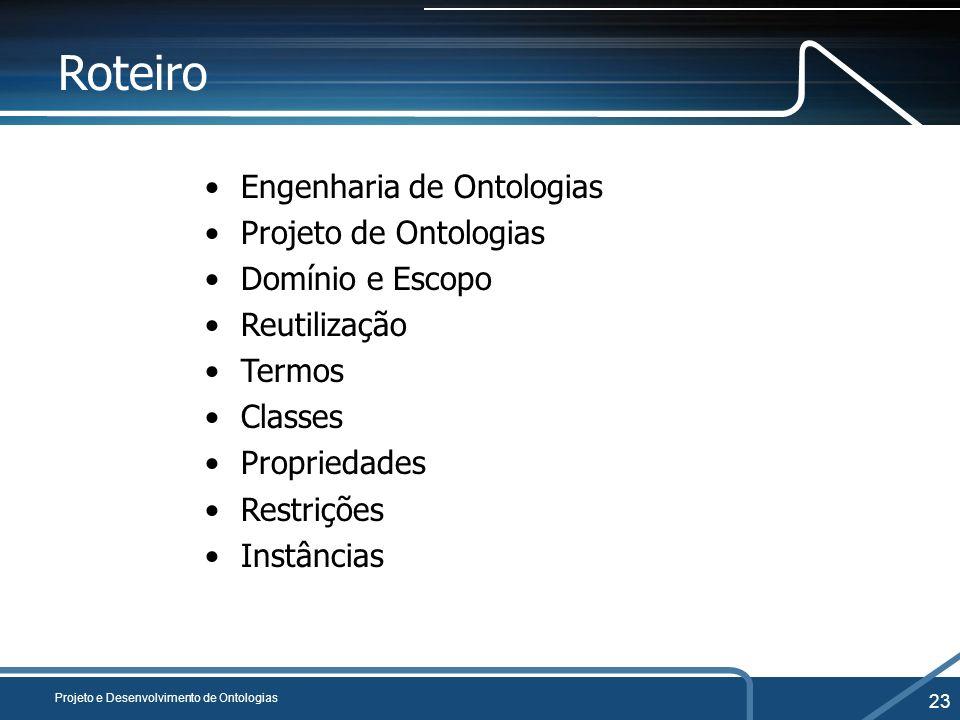 Roteiro Engenharia de Ontologias Projeto de Ontologias