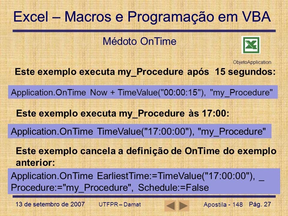 Médoto OnTime Este exemplo executa my_Procedure após 15 segundos: