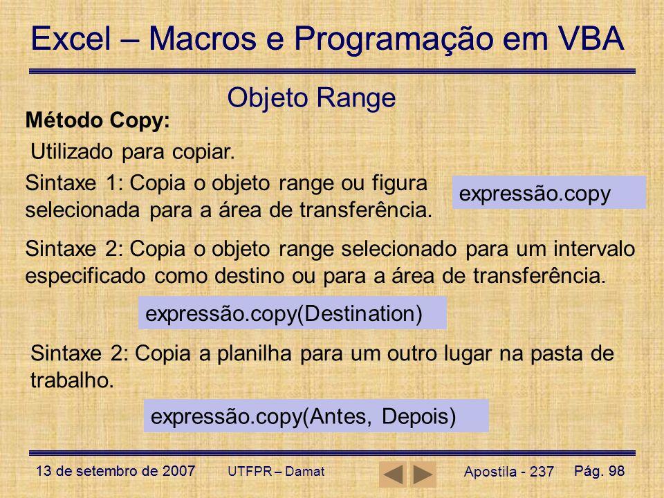 Objeto Range Método Copy: Utilizado para copiar.