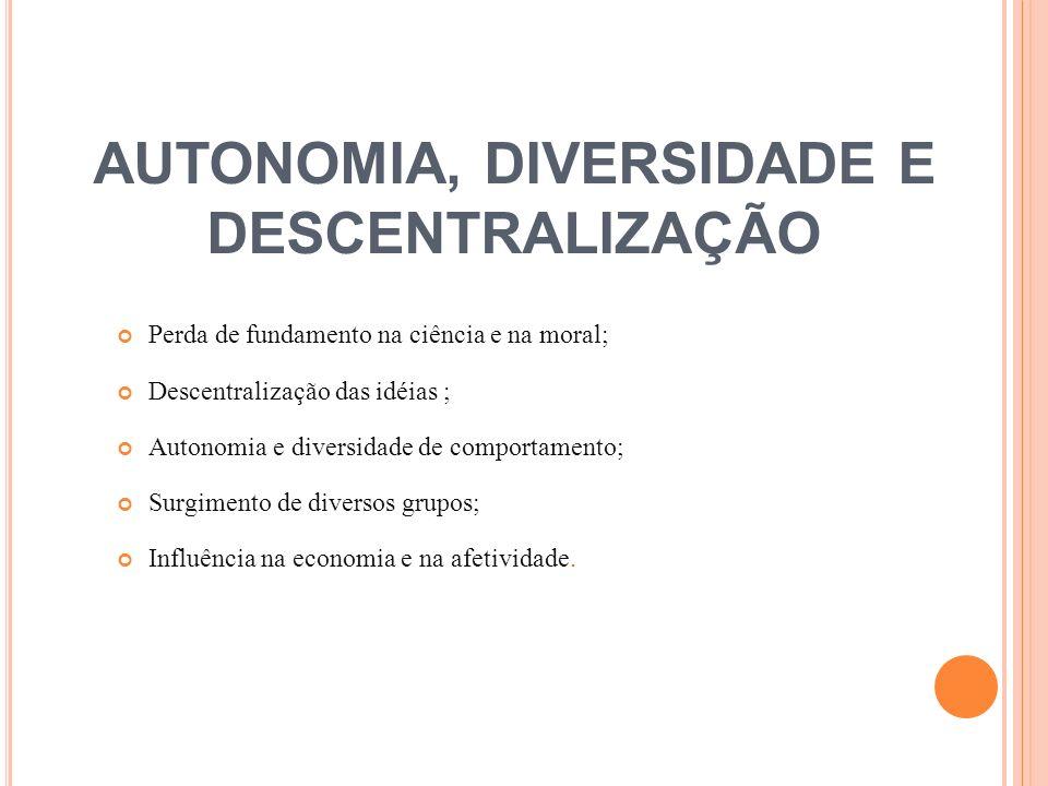 AUTONOMIA, DIVERSIDADE E DESCENTRALIZAÇÃO