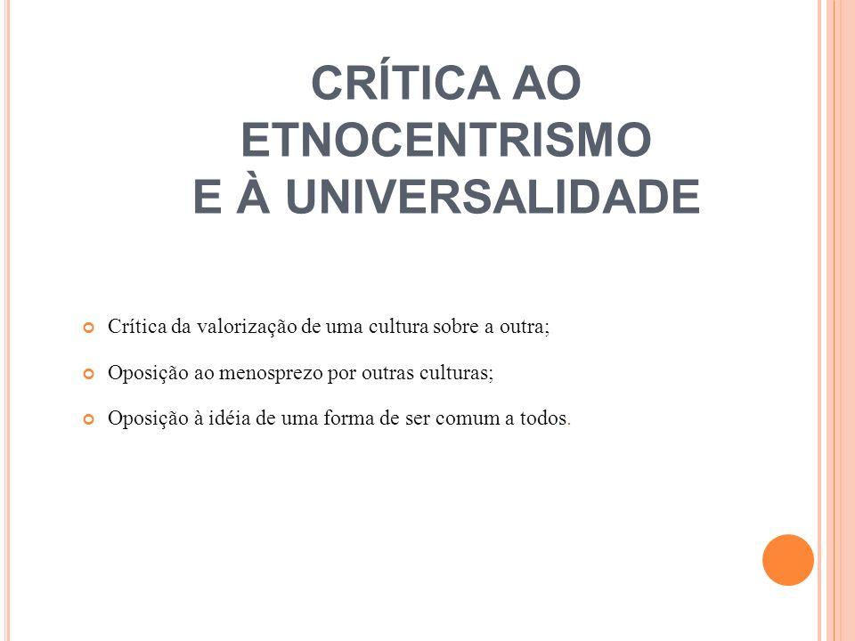 CRÍTICA AO ETNOCENTRISMO E À UNIVERSALIDADE