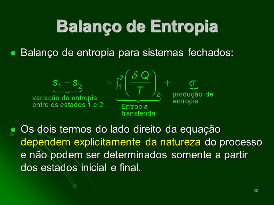 Balanço de Entropia Balanço de entropia para sistemas fechados: