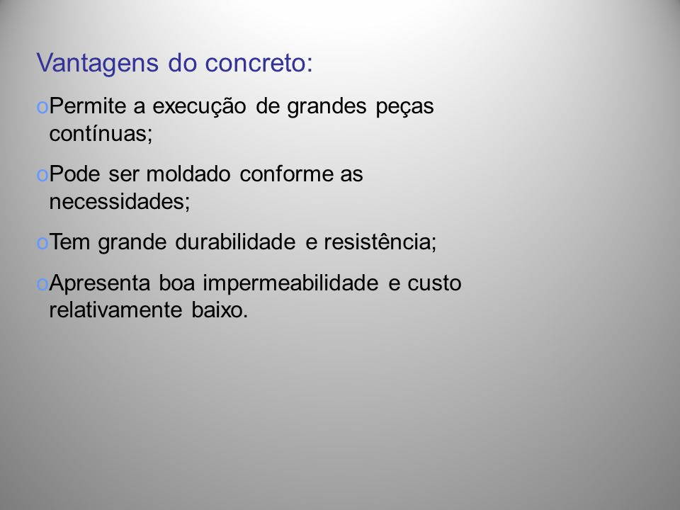 Vantagens do concreto: