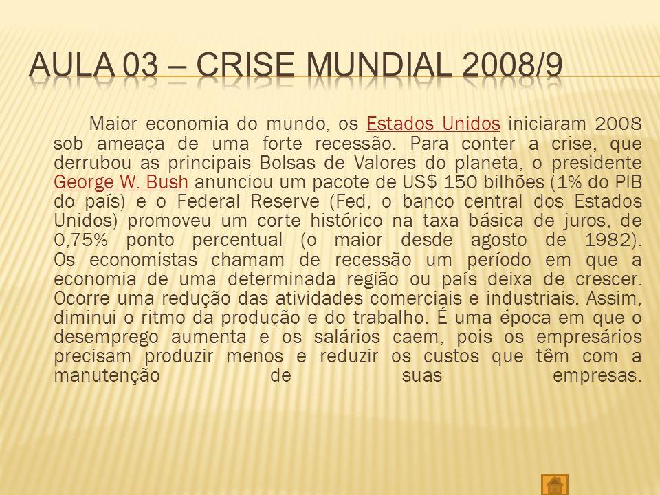 Aula 03 – crise mundial 2008/9