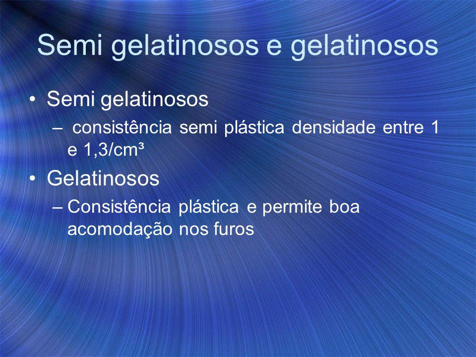 Semi gelatinosos e gelatinosos