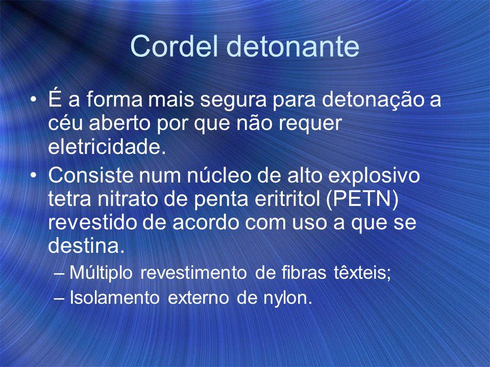 Cordel detonante É a forma mais segura para detonação a céu aberto por que não requer eletricidade.