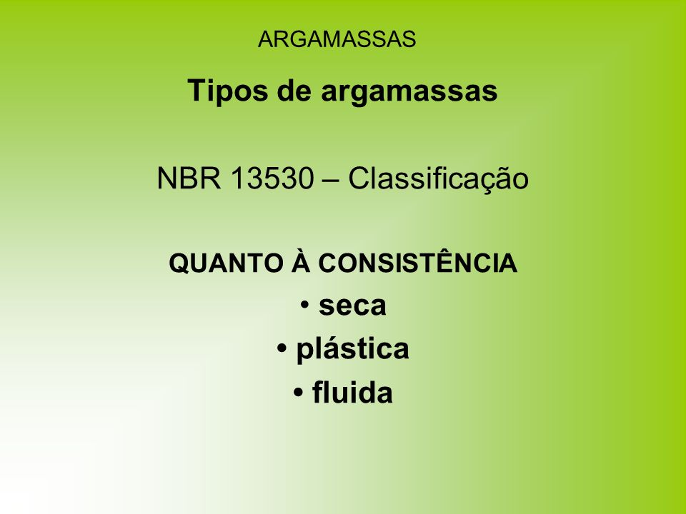 Tipos de argamassas • plástica • fluida
