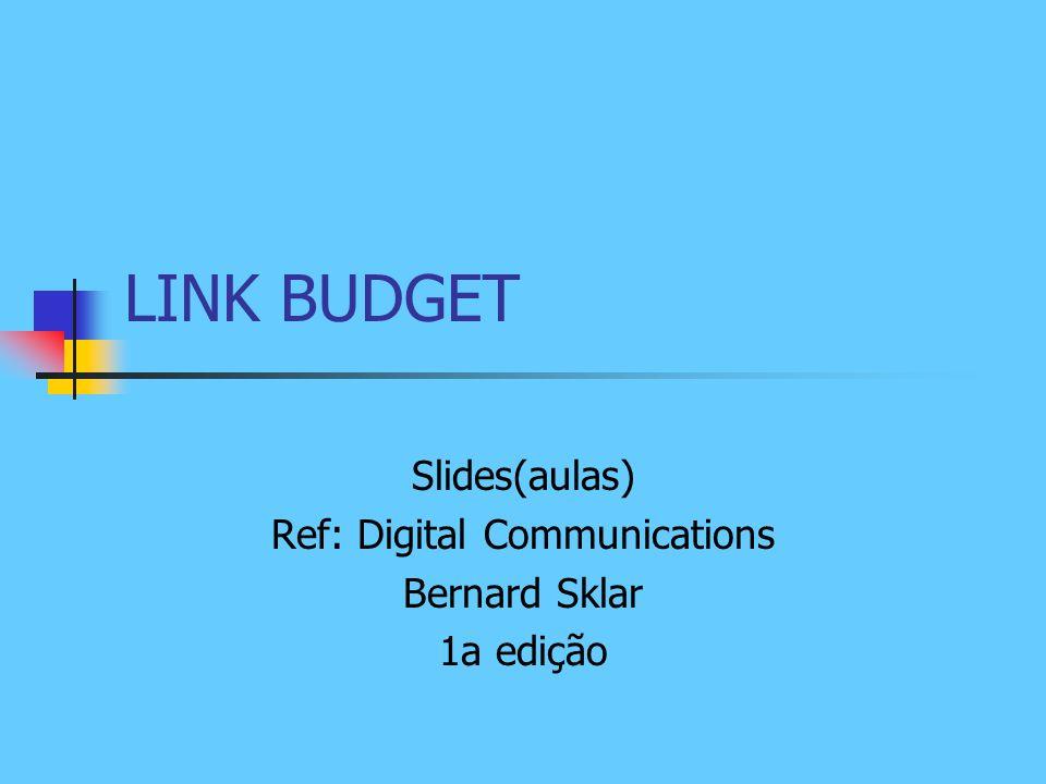 Slides(aulas) Ref: Digital Communications Bernard Sklar 1a edição