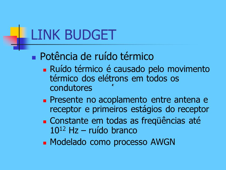 LINK BUDGET Potência de ruído térmico