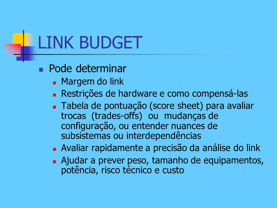 LINK BUDGET Pode determinar Margem do link