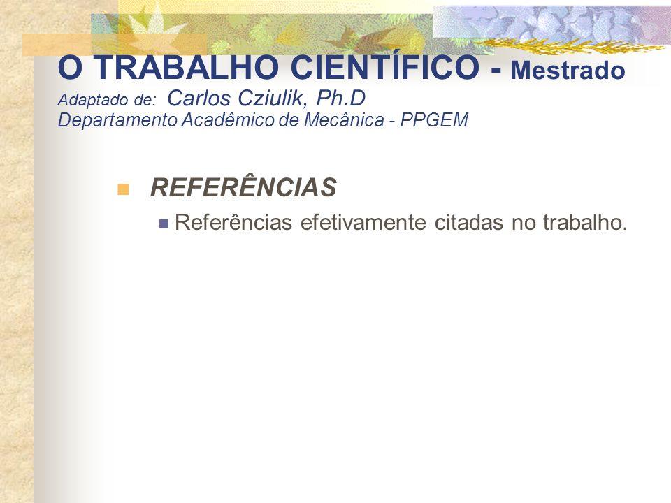 O TRABALHO CIENTÍFICO - Mestrado Adaptado de: Carlos Cziulik, Ph