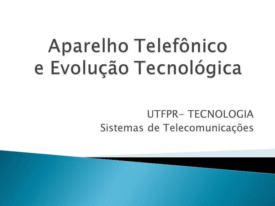 Aparelho Telefônico e Evolução Tecnológica