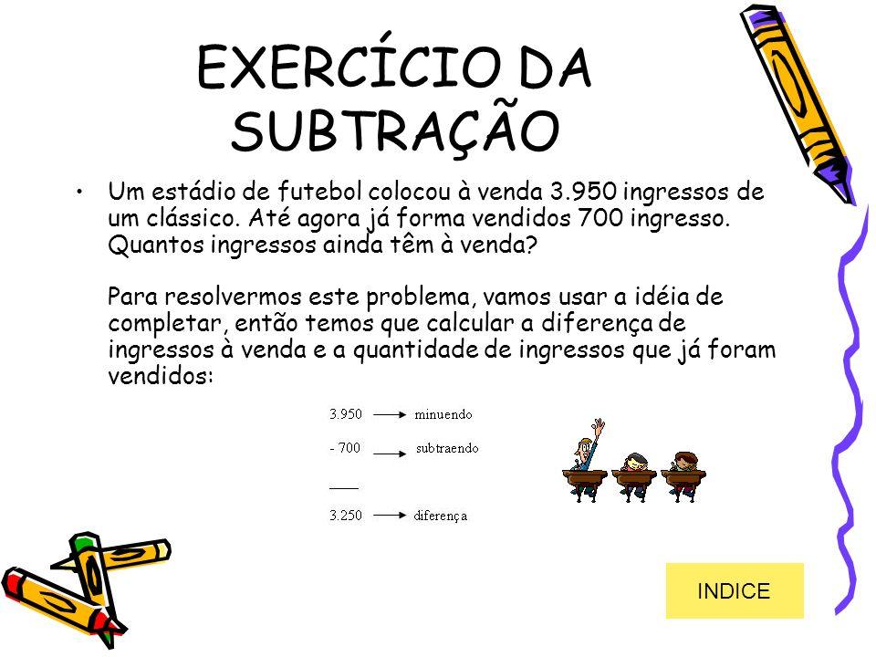 EXERCÍCIO DA SUBTRAÇÃO