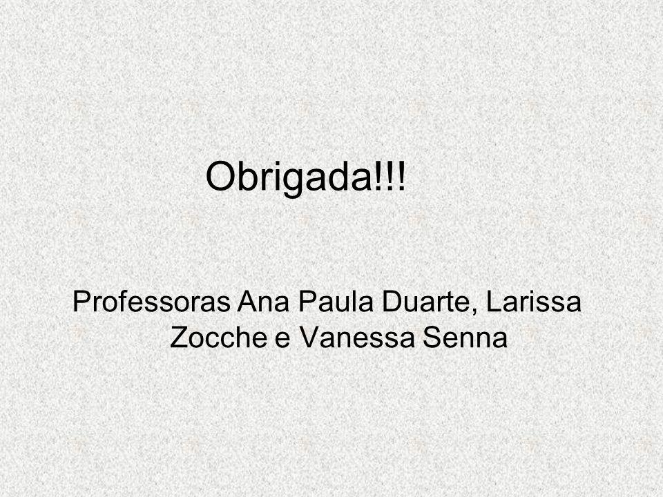 Professoras Ana Paula Duarte, Larissa Zocche e Vanessa Senna