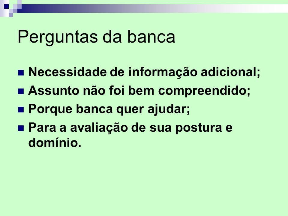 Perguntas da banca Necessidade de informação adicional;