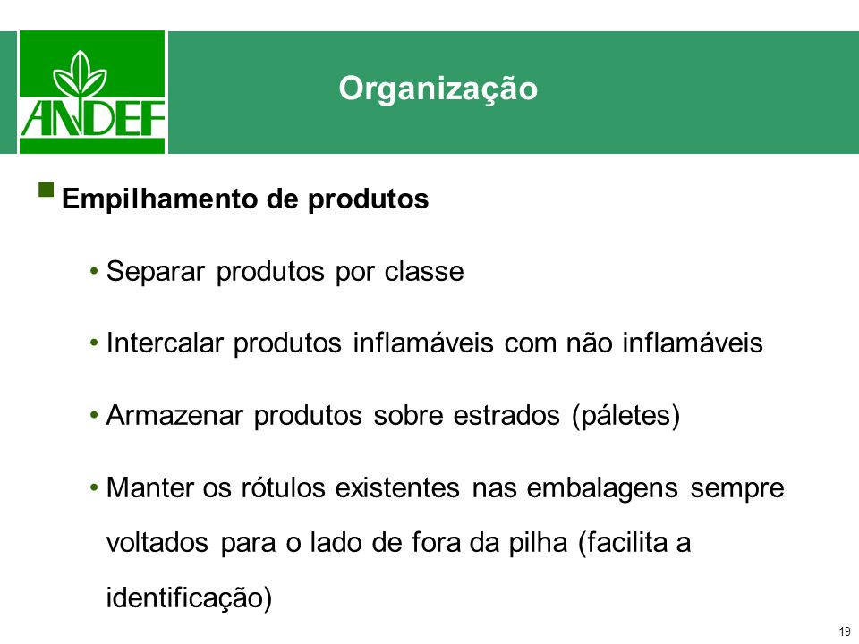 Organização Empilhamento de produtos Separar produtos por classe