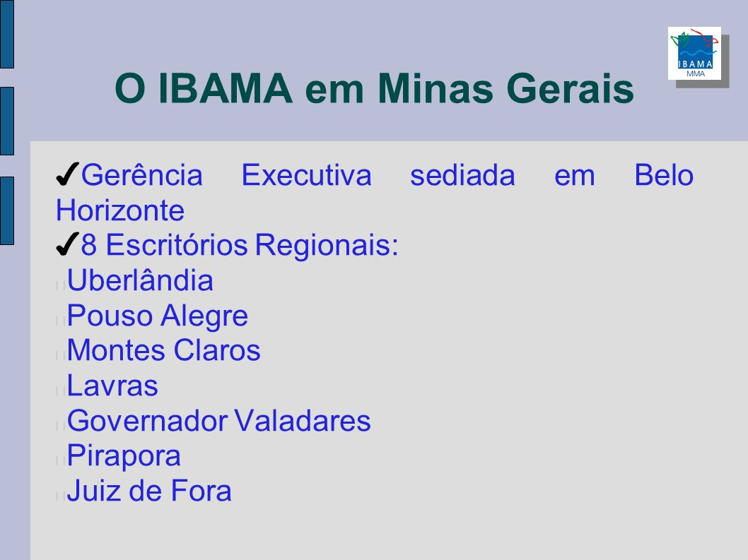 O IBAMA em Minas Gerais Gerência Executiva sediada em Belo Horizonte