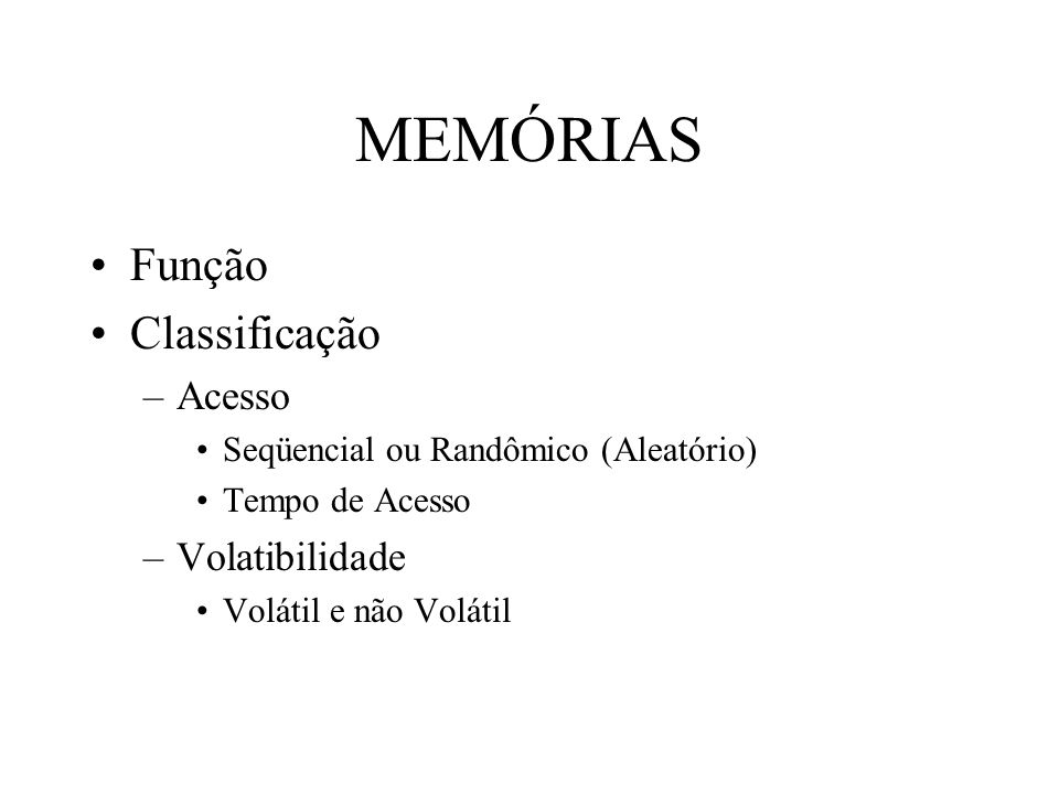 MEMÓRIAS Função Classificação Acesso Volatibilidade