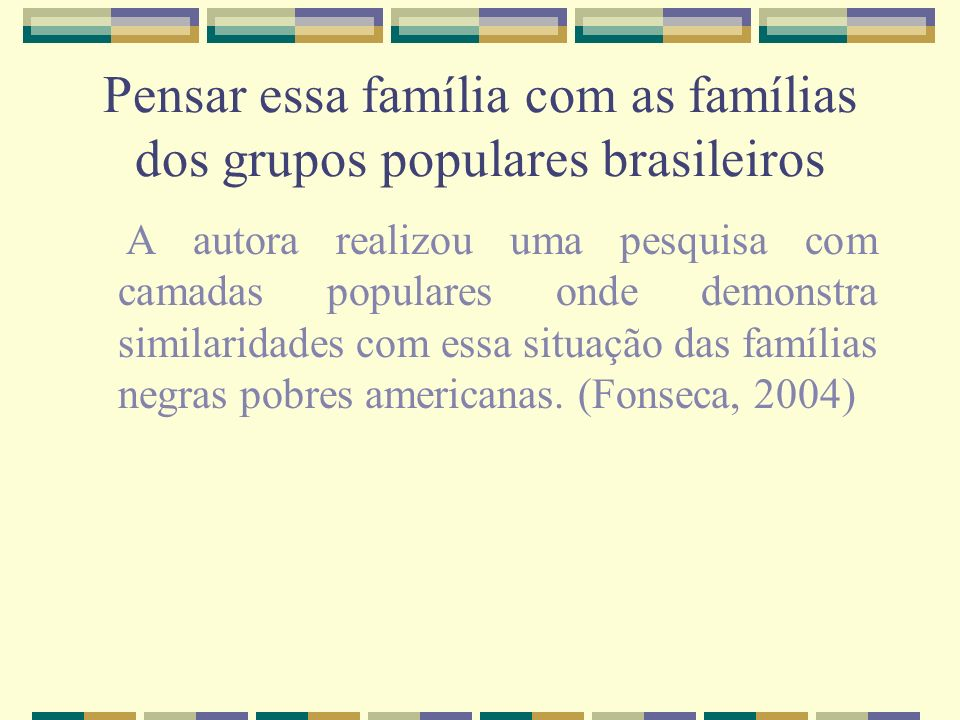 Pensar essa família com as famílias dos grupos populares brasileiros