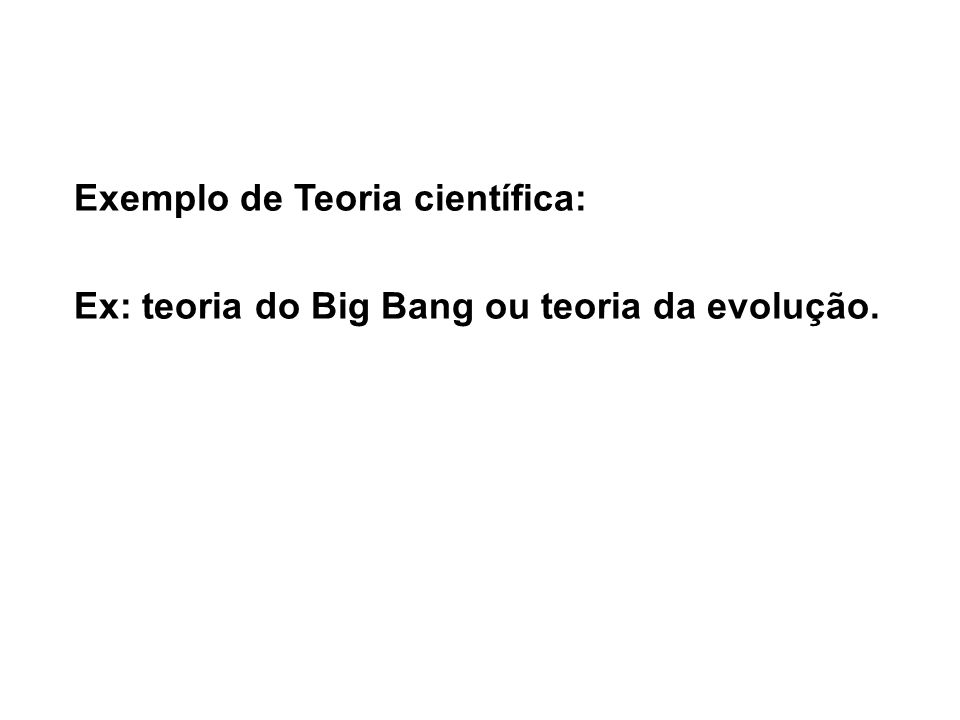 Exemplo de Teoria científica: