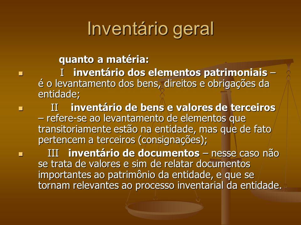Inventário geral quanto a matéria: