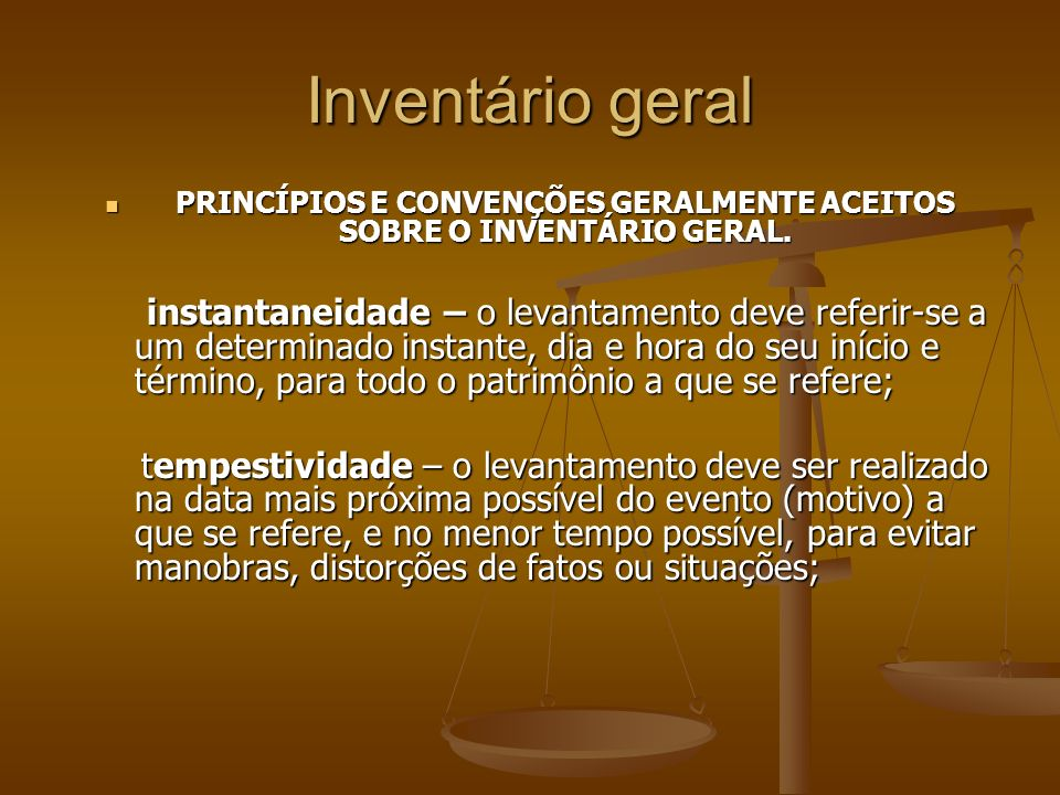 PRINCÍPIOS E CONVENÇÕES GERALMENTE ACEITOS SOBRE O INVENTÁRIO GERAL.