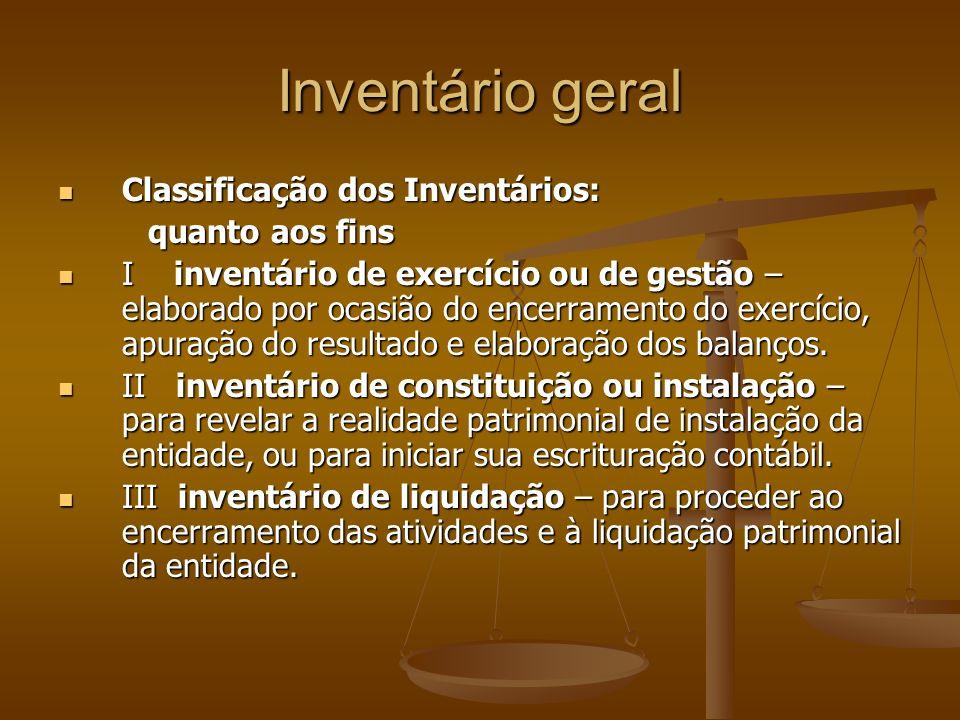 Inventário geral Classificação dos Inventários: quanto aos fins