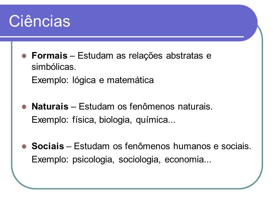 Ciências Formais – Estudam as relações abstratas e simbólicas.