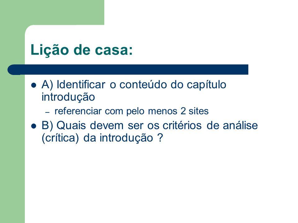 Lição de casa: A) Identificar o conteúdo do capítulo introdução