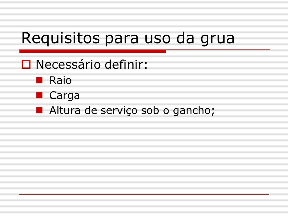 Requisitos para uso da grua