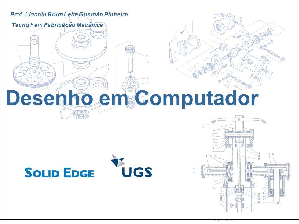 Desenho em Computador Prof. Lincoln Brum Leite Gusmão Pinheiro